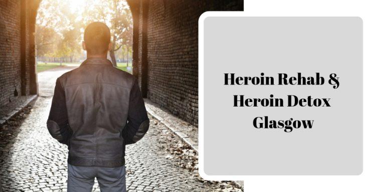 heroin rehab glasgow